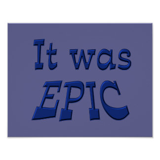 It Was Epic - Blue Background Poster