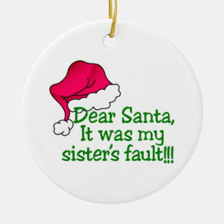 It Was My Sister's Fault!!! Christmas Ornament