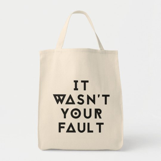 It wasn't your fault tote bag