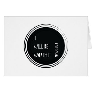 It Will Be Worth It Christian Verse Card