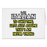 Italian...Assume I Am Never Wrong