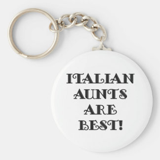 Italian Aunts Are Best Key Ring