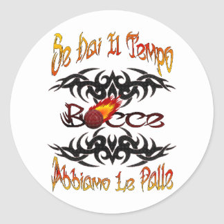 Italian Bocce Flame If You Got The Time # 02 Round Sticker