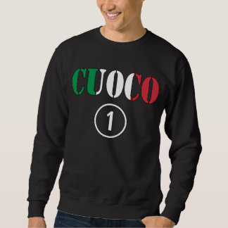 Italian Chefs : Cuoco Numero Uno Sweatshirt