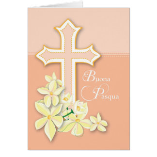 Italian Easter, Flowers and Cross, Buona Pasqua Greeting Card