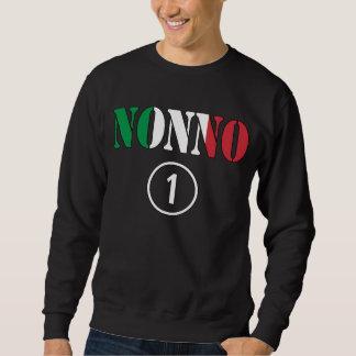 Italian Grandfathers : Nonno Numero Uno Sweatshirt