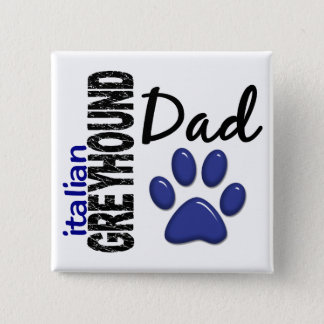 Italian Greyhound Dad 2 15 Cm Square Badge