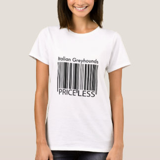 Italian Greyhounds are Priceless T-Shirt