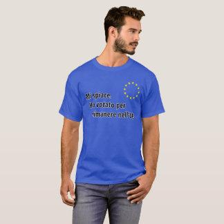 Italian Mi spiace. Ho votato per rimanere nell'UE T-Shirt