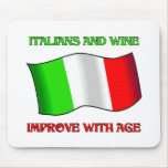 Italians And Wine, Improve With Age Mousepads