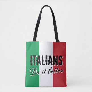 Italians do it better tote bag with flag of Italy