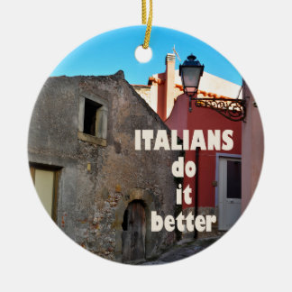 Italians DO it more better Christmas Ornament