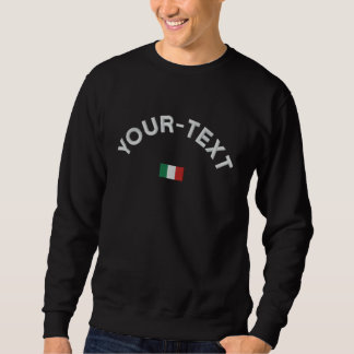 Italy sweatshirt - Italy Custom Text