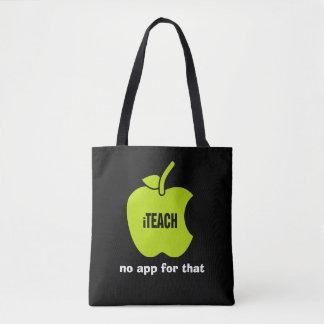 iTeach. No app for that. Teachers' Tote Bags