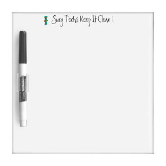 """Items """"Surg Techs Keep It Clean!"""" Dry-Erase Boards"""