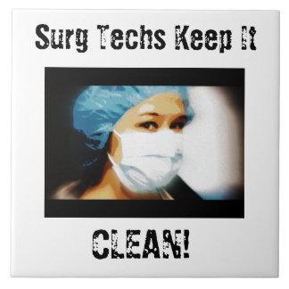 "Items ""Surg Techs Keep It Clean!"" Ceramic Tile"
