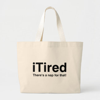 iTired - There s a nap for that Bag