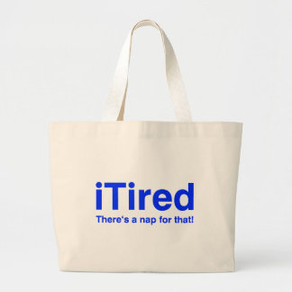 iTired There's a nap for that Bags