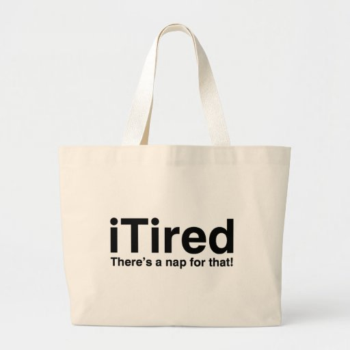 iTired - There's a nap for that Bag