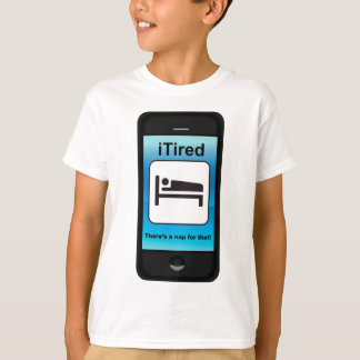 iTired there's a nap for that variant T-Shirt