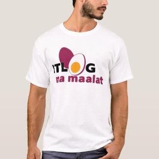 Itlog Na Maalat T-Shirt