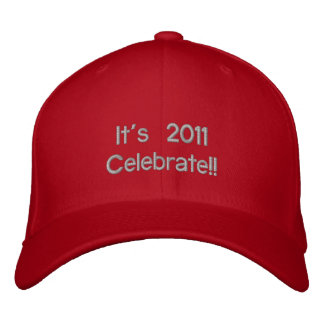 It's 2011   Celebrate !! Embroidered Hat