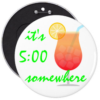 """it's 5:00 somewhere"" pin"