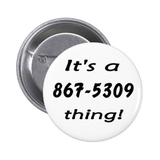 it's a 867-5309 thing 6 cm round badge