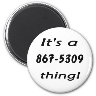 it's a 867-5309 thing 6 cm round magnet