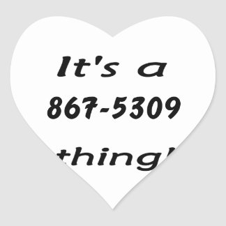 it's a 867-5309 thing heart sticker