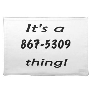 it's a 867-5309 thing place mats