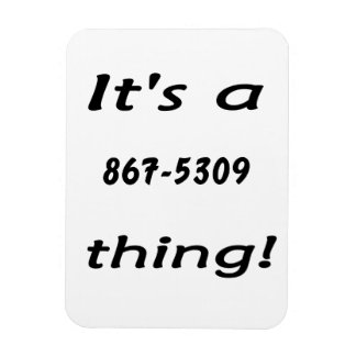 it's a 867-5309 thing rectangular photo magnet