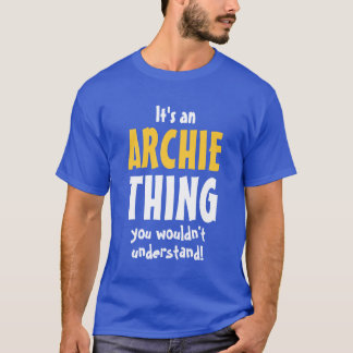 It's a Archie thing you wouldn't understand T-Shirt