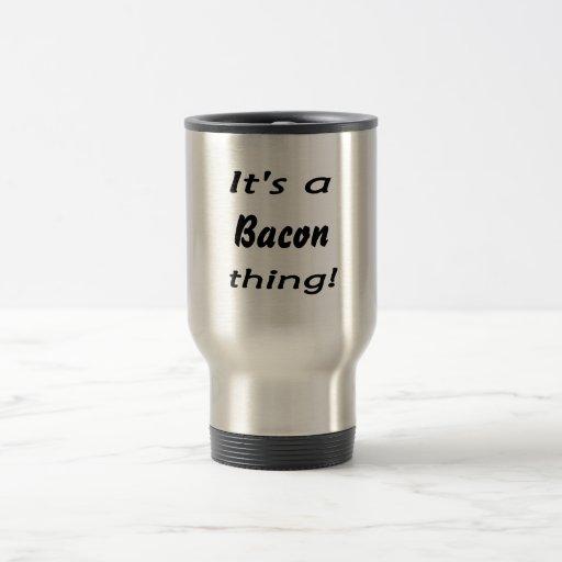 It's a bacon thing! mug