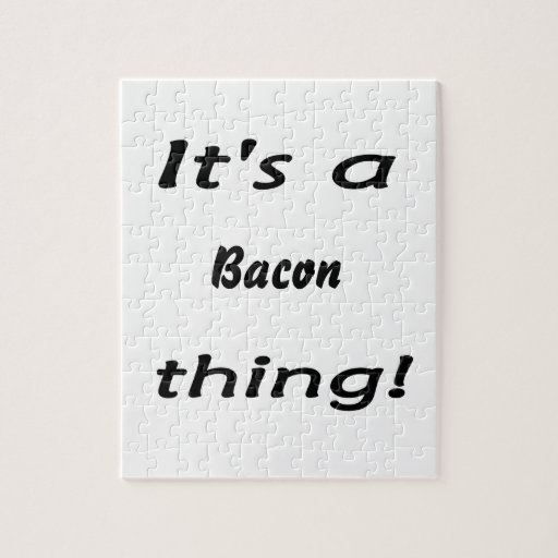 It's a bacon thing! puzzles