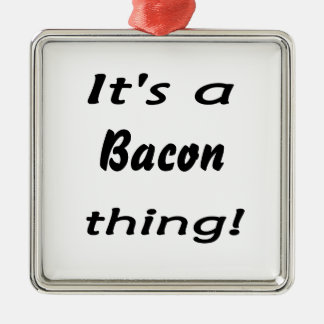 It's a bacon thing! Silver-Colored square decoration