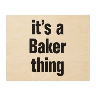 its a baker thing wood canvas