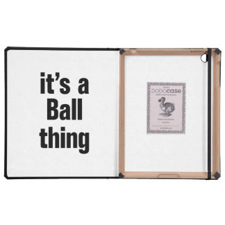 its a ball thing cases for iPad