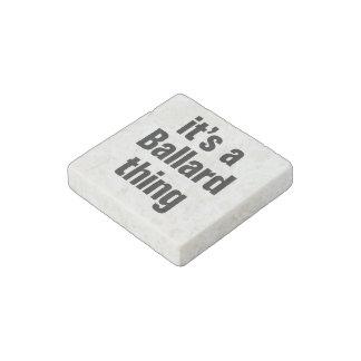 its a ballard thing stone magnet