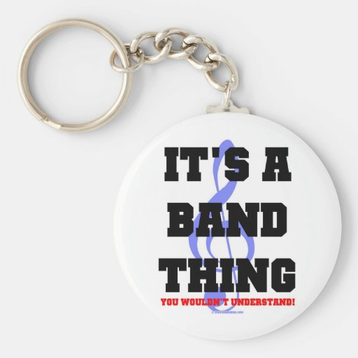 It's A Band Thing Key Chains