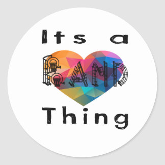 Its a band thing round sticker