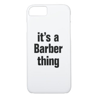 its a barber tihing iPhone 7 case