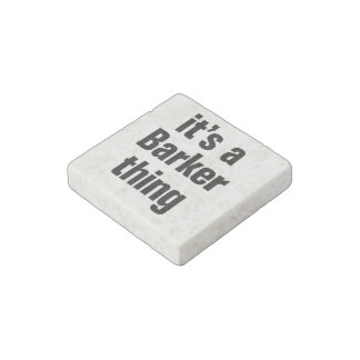 its a barker thing stone magnet