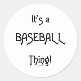 It's a Baseball Thing! Round Sticker