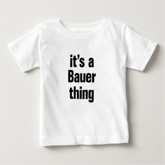 its a bauer thing baby T-Shirt