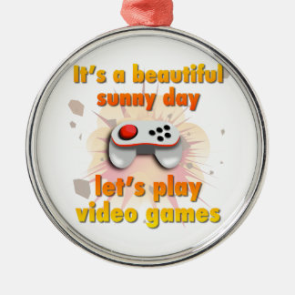 Its a beautiful day - let's play video games Silver-Colored round decoration