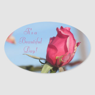 It's a Beautiful Day Pink Rosebud Oval Sticker