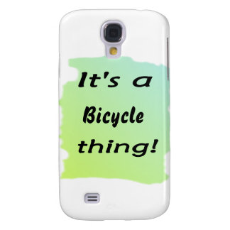 It's a bicycle thing! galaxy s4 cases
