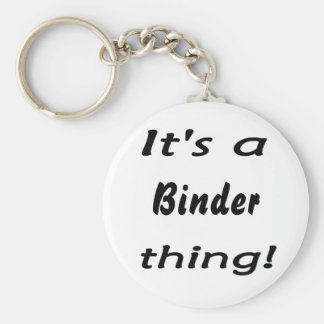 It's a binder thing! keychains