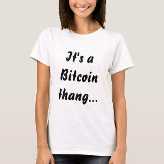 It's a Bitcoin thang... T-Shirt